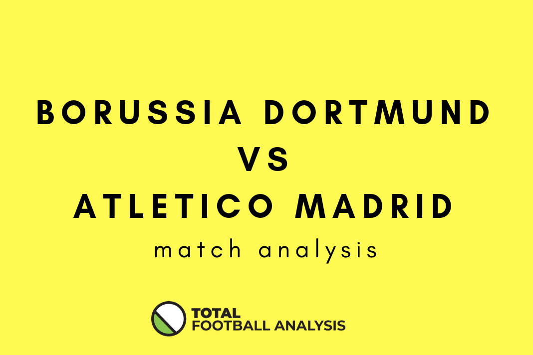 Borussia Dortmund Vs Atletico Madrid tactical analysis