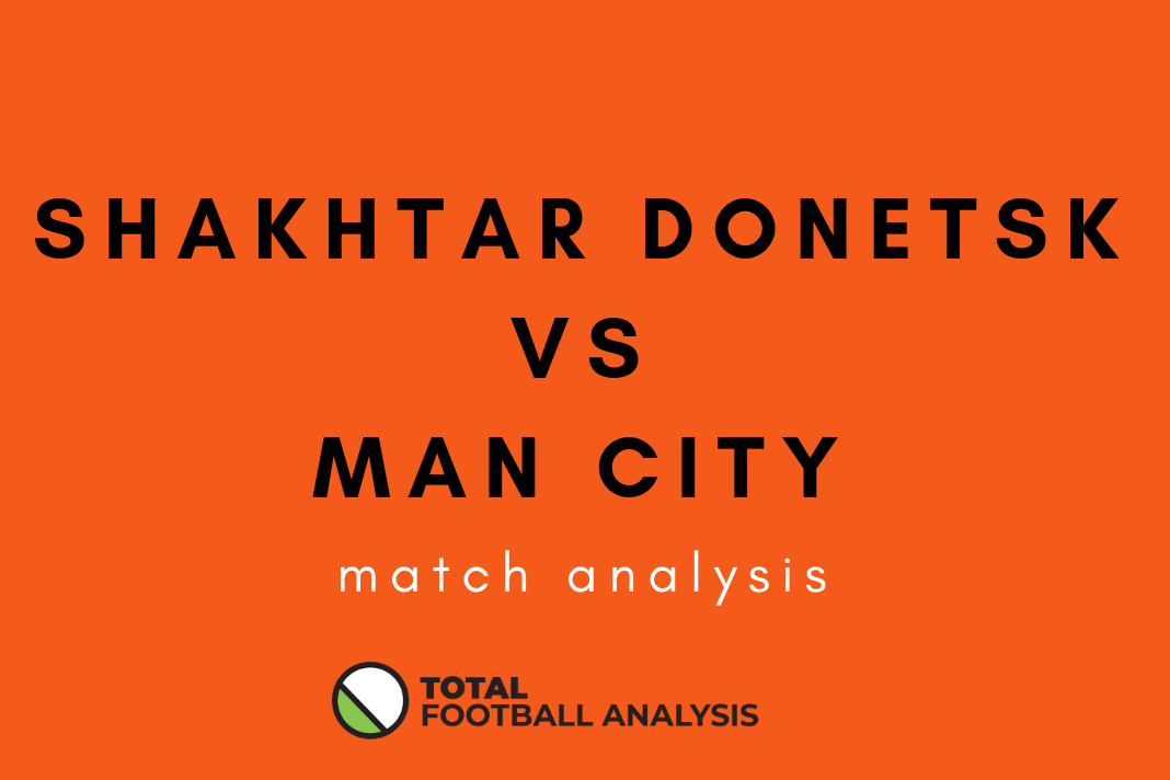Manchester City Shaktar Donetsk Champions League Tactical Analysis