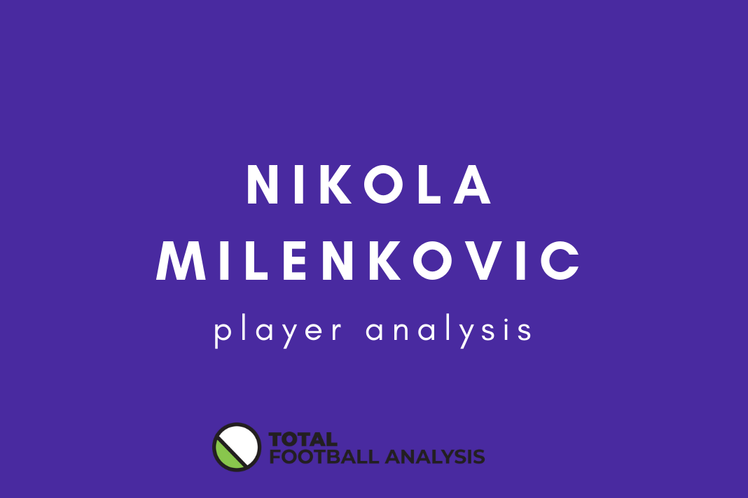 Nikola Milenkovic Fiorentina Tactical Analysis