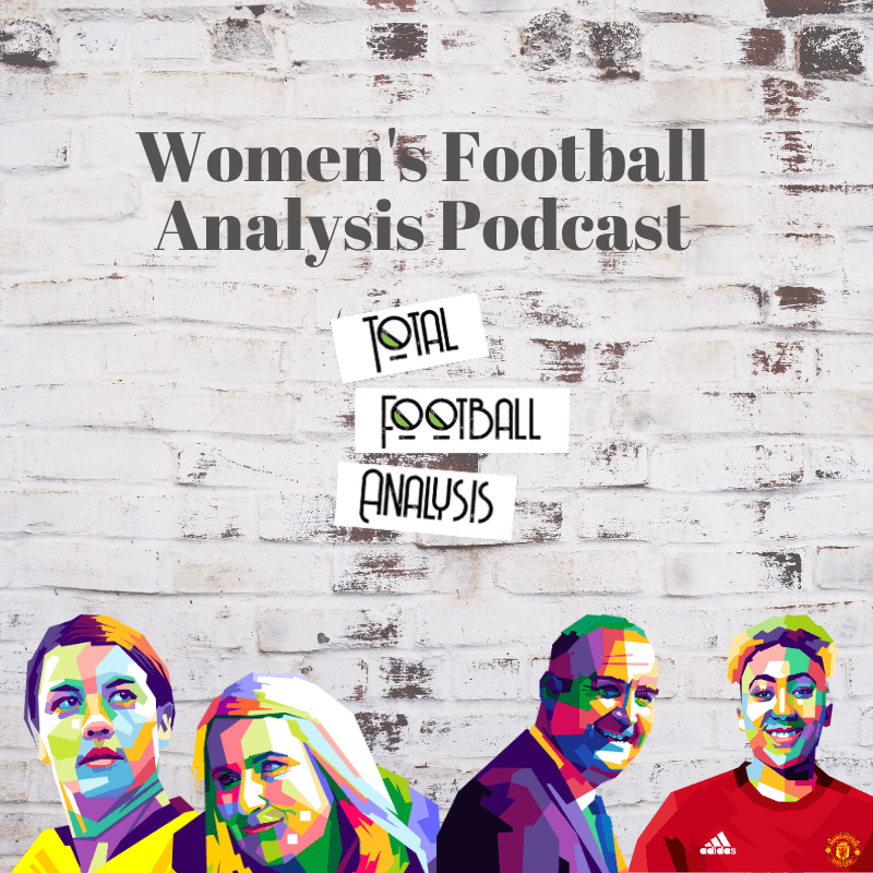 Women's Football Tactics Tactical Analysis Podcast