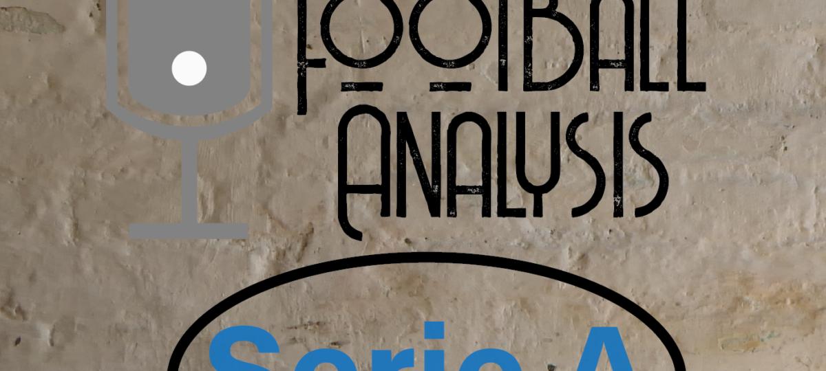The Tfa Serie A Analysis Podcast 6 Total Football Analysis Magazine