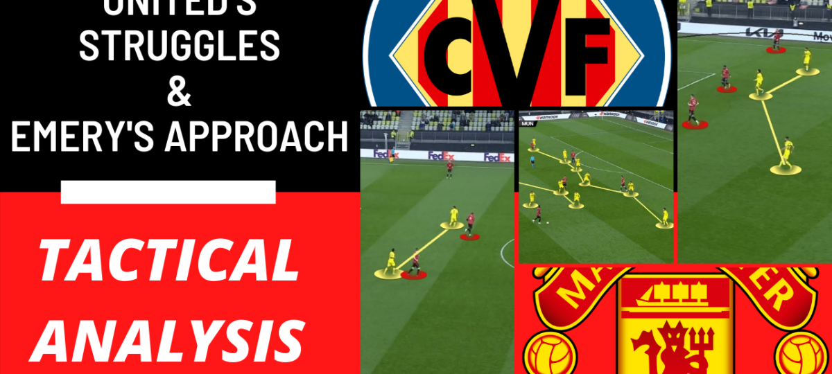 Villarreal Manchester United Europa League final tactical analysis tactics